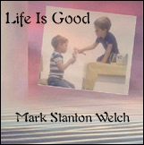 Life Is Good CD. Click for samples and ordering information.